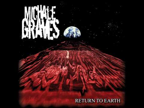 Michale Graves - Return To Earth - Fountains Of Heroine