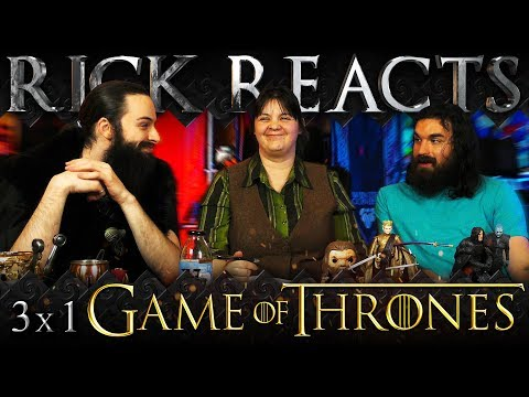 "RICK REACTS: Game of Thrones 3x1 ""Valar Dohaeris"""