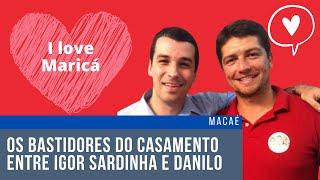 Lua-de-mel em Maricá? O casamento entre Igor Sardinha e Danilo Funke