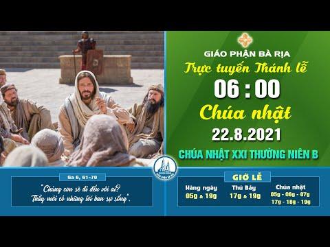 (WGPBR) TRỰC TUYẾN THÁNH LỄ -- 06g - CHÚA NHẬT - 22.8.2021 - TUẦN XXI THƯỜNG NIÊN