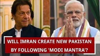 Will Imran create new Pakistan by following 'Modi Mantra'?