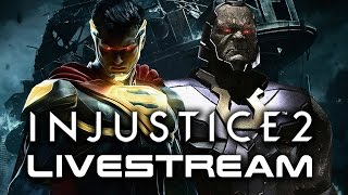 Injustice 2 Livestream with Loot Box Opening