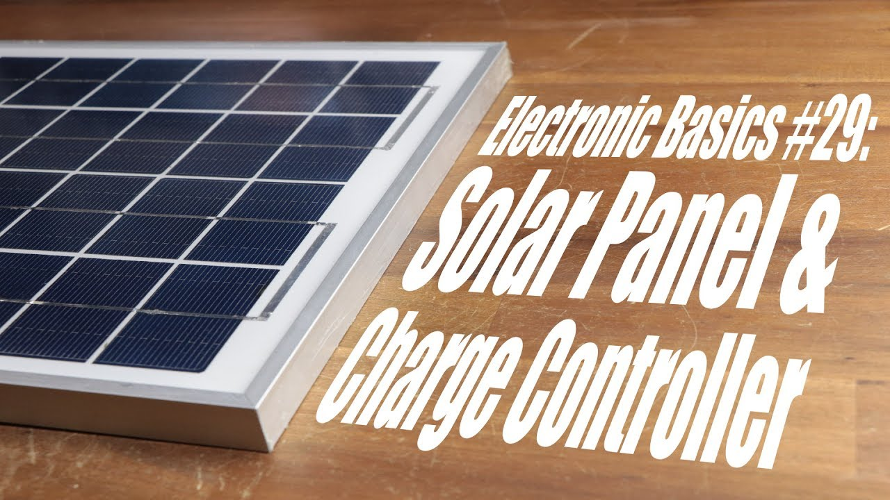 Electronic Basics #29: Solar Panel & Charge Controller