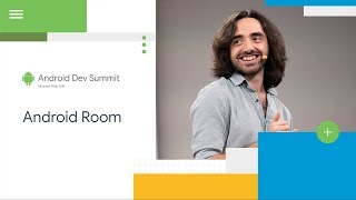 The Room in the House (Android Dev Summit '18)