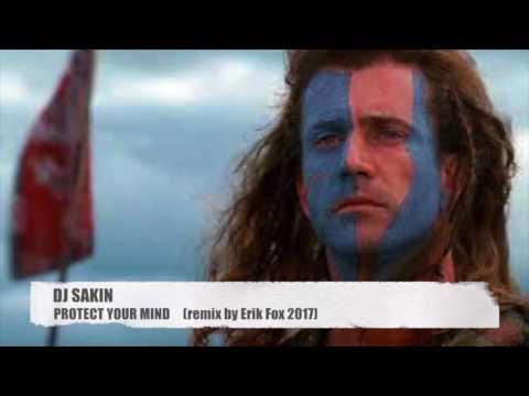 DJ Sakin - Protect your mind 2017 (remix by Erik Fox)