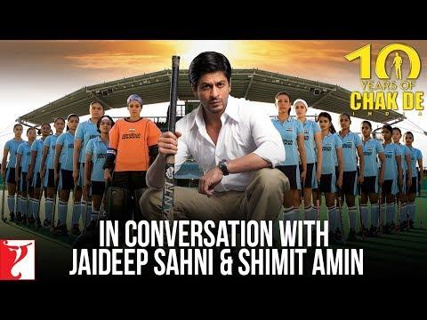 In Conversation With Jaideep Sahni & Shimit Amin | #10YearsOfChakDeIndia