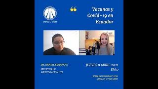 """Entrevista al Dr. Daniel Simancas, Director de Investigación UTE, """"Vacunas y Covid-19 en Ecuador""""."""