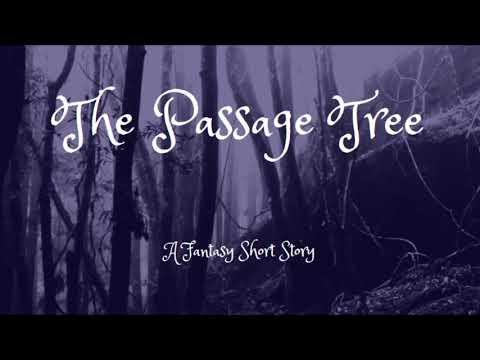 """""""The Passage Tree"""" ~ Fantasy Short Story"""