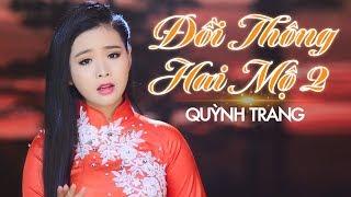 Đồi Thông Hai Mộ 2 - Quỳnh Trang