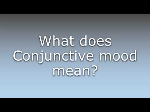 What Does Conjunctive Mood Mean Youtube