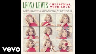 Leona Lewis - I Wish It Could Be Christmas Everyday (Audio)