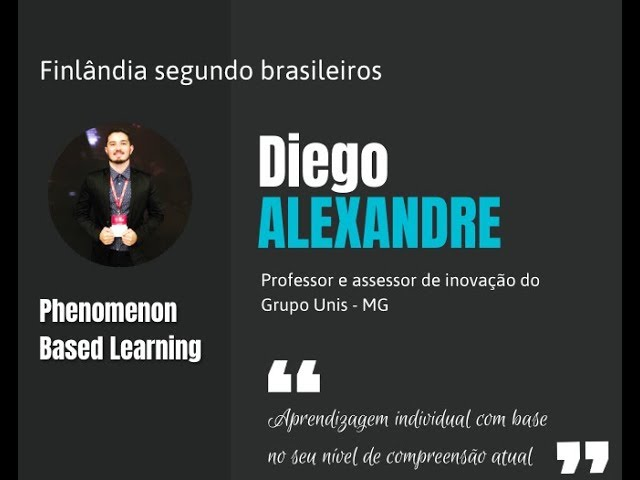 Diego Alexandre (Grupo Unis) - Phenomenon Based Learning