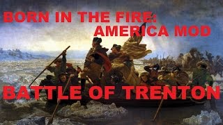 Born in the Fire: Christmas Special - Battle of Trenton!