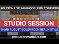 Studio Session: Melodic Deep Ableton Live (Style: David August, Boiler Room Berlin, Electronica)