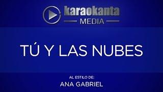 Karaokanta - Ana Gabriel - Tú y las nubes