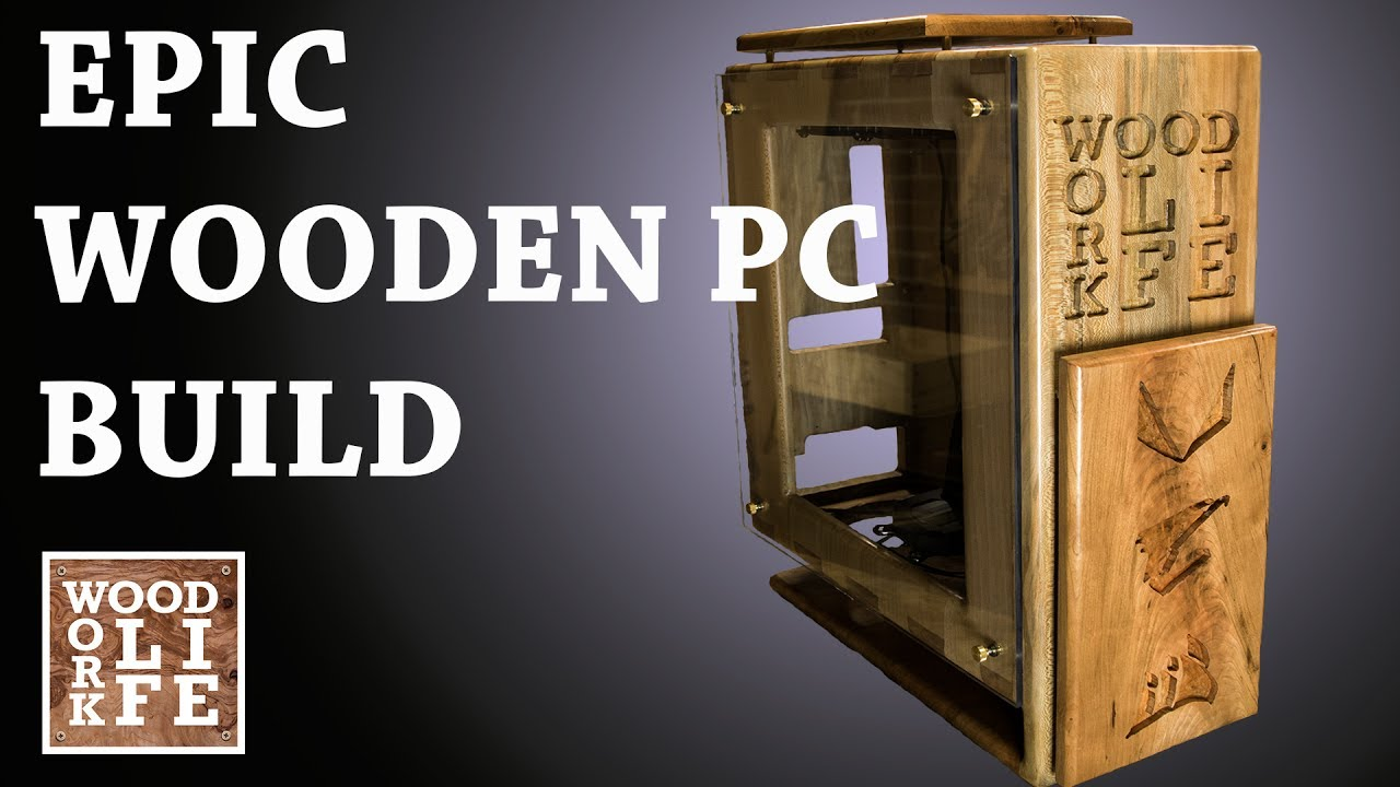 Epic Custom Wooden Pc Case Epic Wooden Pc Builds