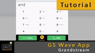 Intro to GS Wave App - Grandstream Tutorials - ESI Communications