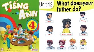 Tiếng Anh Lớp 4: UNIT 12 WHAT DOES YOUR FATHER DO - FullHD 1080P