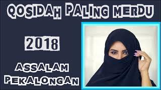 Gambar cover QOSIDAH MERDU TERBARU 2018 - Assalam Pekalongan