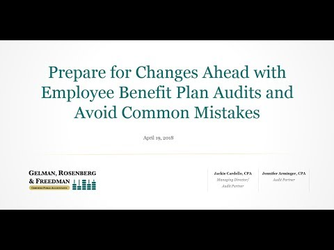 Prepare for Changes Ahead with Employee Benefit Plan Audits and Avoid Common Mistakes