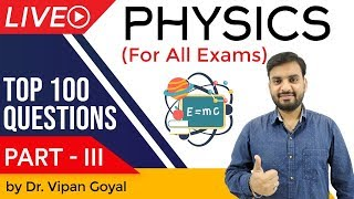 General Science Physics   Top 100 MCQ for UPSC State PCS SSC CGL Railways   Part 3 by Dr Vipan Goyal