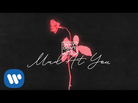 Why Don't We - Mad At You [Official Audio]