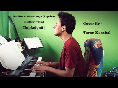 Pal Bhar   Phir Bhi Tumko Chaahunga Reprise)   Arijit Singh   Mithoon   Cover By Tarun Kaushal