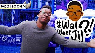 #WATWEETJIJ?! | #30 HOORN.