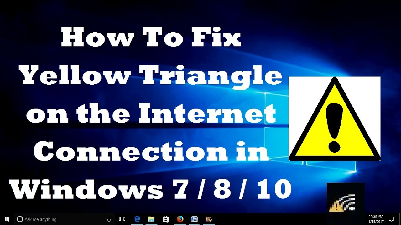 How To Fix Yellow Triangle On The Internet Connection In Windows 78