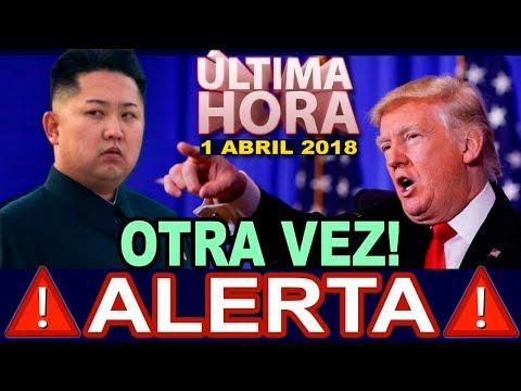 🔴ALERTA el 1 de Abril 2018 Noticias Importantes ULTIMA HORA