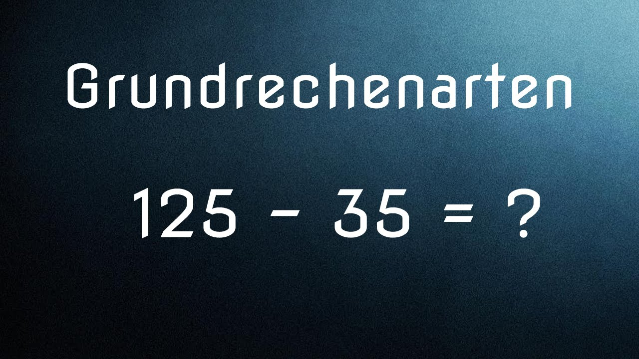 Grundrechenarten: Addition, Subtraktion, Multiplikation, Division ...