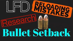 Reloading Mistakes Bullet Setback (Reduced OAL) 4K