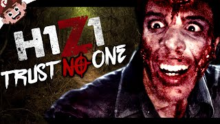 TRUST NO ONE! (H1Z1 - Funny Moments)