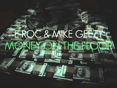 Money on the floor (Bryan,tx Rmx) E-roc & Mike Geezy