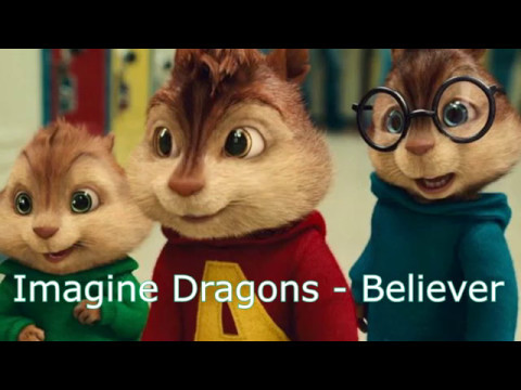 Alvin and the Chipmunks - Believer (Imagine Dragons)