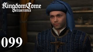 KINGDOM COME: DELIVERANCE [#099] ★ Handel gehört zum Spiel dazu | LP Kingdom Come: Deliverance