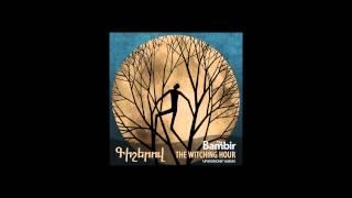 The Bambir - The Witching Hour (Գիշերով)