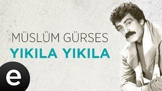 Yıkıla Yıkıla (Müslüm Gürses) Official Audio #yıkılayıkıla #müslümgürses - Esen Müzik Video