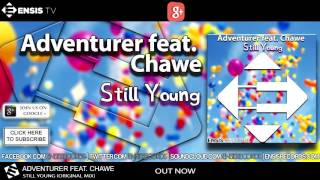 Adventurer feat. Chawe - Still Young (Original Mix)[OUT NOW]
