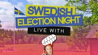 SWEDISH ELECTION NIGHT LIVE with Nackagubben