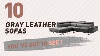 Gray Leather Sofas Collection // New & Popular 2017