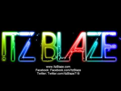 Itz Blaze - Who Run it, We Run It