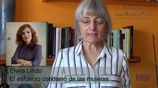 Elvira Lindo – El esfuerzo cotidiano de las mujeres / La ĉiutaga penado de virinoj – Ana Manero
