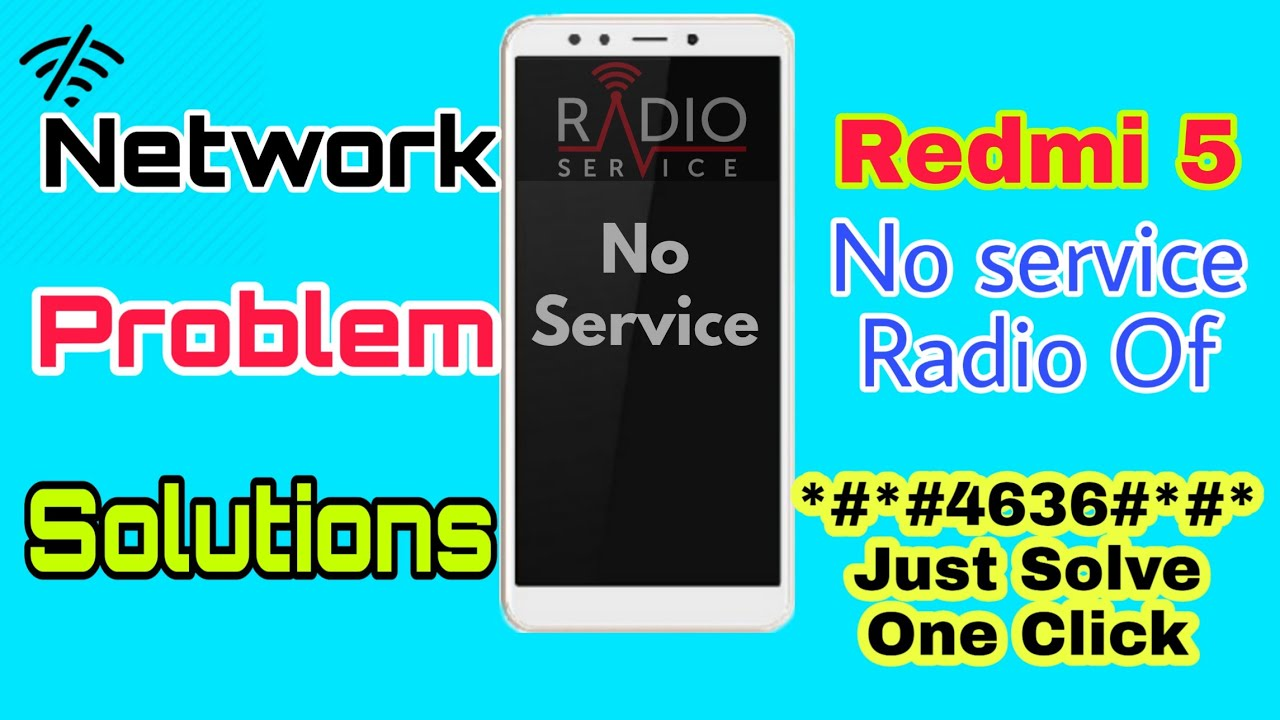 Redmi 5 radio on/off problem /no signal /no service all network problem