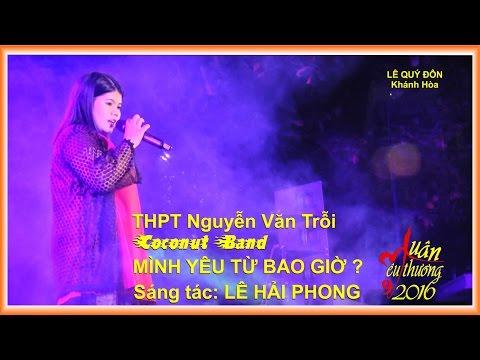 19. Xuân Yêu Thương - Lần 9 - MÌNH YÊU TỪ BAO GIỜ - THPT Nguyễn Văn Trỗi - Coconut Band