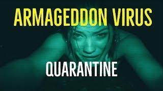 Armageddon Virus (Quarantine Explored)