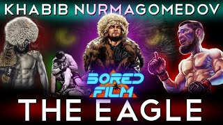 Khabib Nurmagomedov - The Eagle (Original Bored Film Documentary)