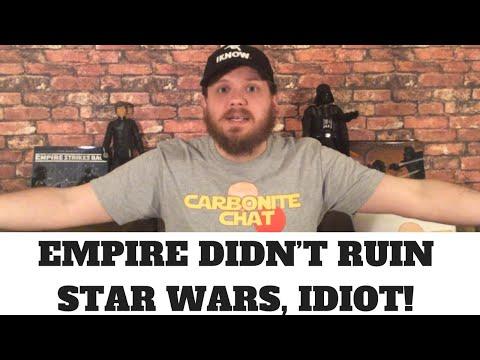 Empire Didn't Ruin Star Wars, Idiot! Rant Response