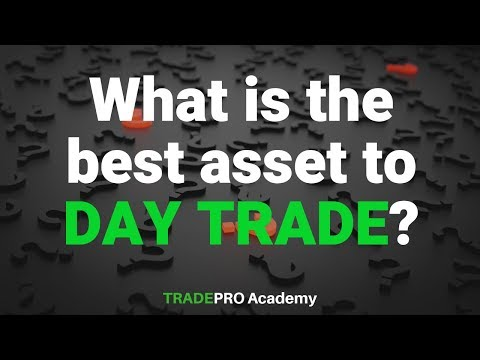 What is the best asset to day trade?