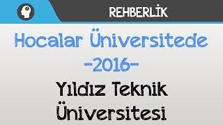Hocalar Üniversitede - Yıldız Teknik Üniversitesi